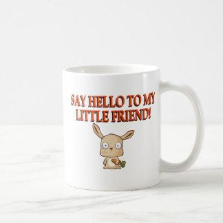 Say Hello To My Little Friend Coffee Mugs
