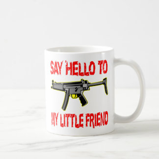 Say Hello To My Little Friend Machine Gun #002 Coffee Mug