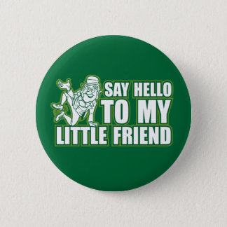 say hello to my little friend pinback button