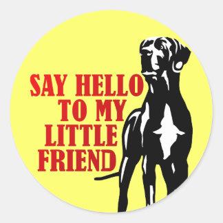 say hello to my little friend round sticker
