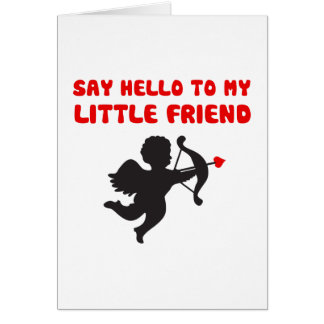 Say Hello To My Little Friend Valentine's Day Card