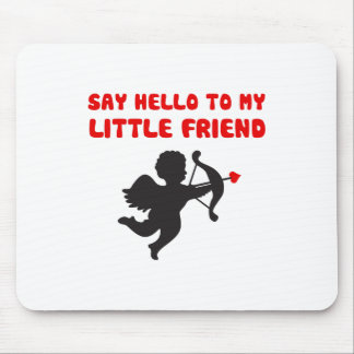 Say Hello To My Little Friend Valentine's Day Mouse Pad