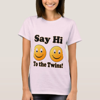 Say Hi To The Twins T-Shirt