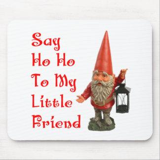 Say Ho Ho To My Little Friend Santa Christmas Mouse Pad