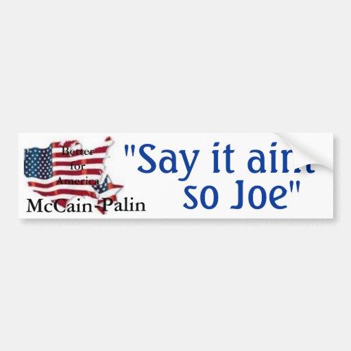 """""""Say it aint so Joe"""" bumper sticker"""