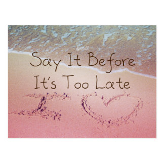 Say It Before It's Too Late I Love You Photo Quote Postcard