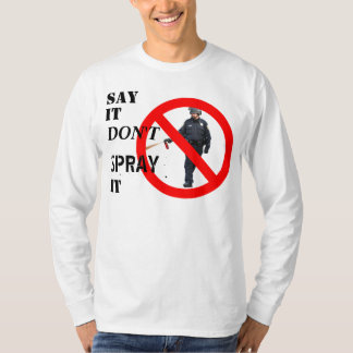 """Say It Don't Spray It"" Occupy Shirt"