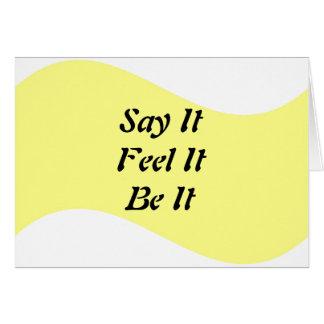 Say It, Feel It, Be It Card
