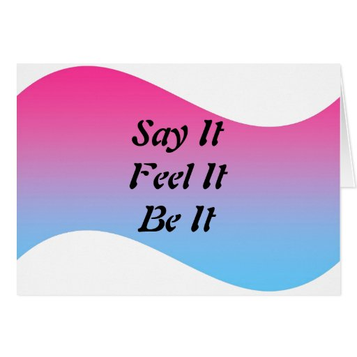 Say It Feel It Be It Card