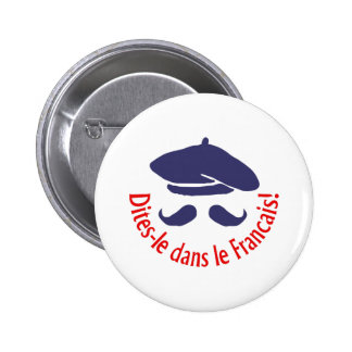 SAY IT IN FRENCH PINBACK BUTTONS