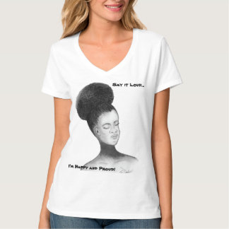 Say it Loud...I'm Nappy and Proud T-Shirt