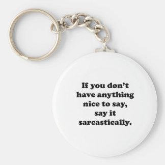 Say It Sarcastically Key Chain