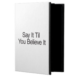 Say It Til You Believe It iPad Air Cases
