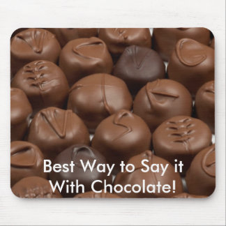Say it with Chocolate! Mouse Pad
