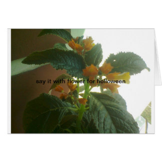 Say it with flower for holloween. card