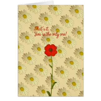 Say it with flowers: you are the only one! card