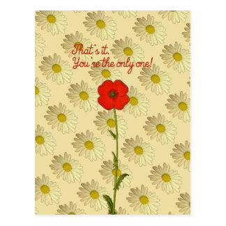Say it with flowers: you are the only one! postcard