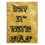 Say it with gold spiral note books
