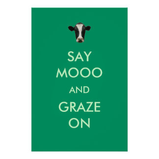 Say Moo and Graze On Funny Cow Joke Poster