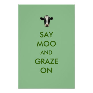 Say Moo and Graze On Funny Cow Poster