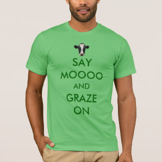 Say Moooo and Graze On Funny Cow Joke T-Shirt
