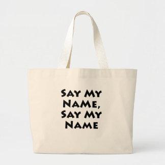 Say My Name, Say My Name Canvas Bag