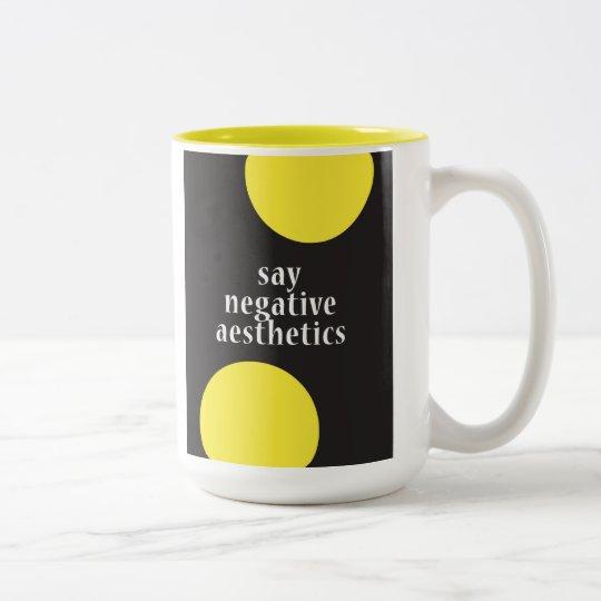 """Say Negative Aesthetics"" Two-Tone Coffee Mug"