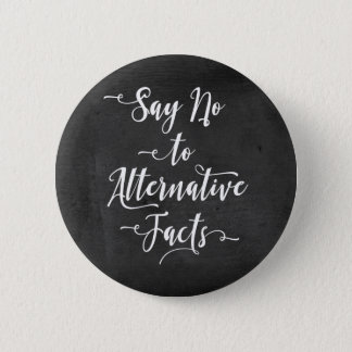 Say No to Alternative Facts Rustic Gray Wood Grain Pinback Button