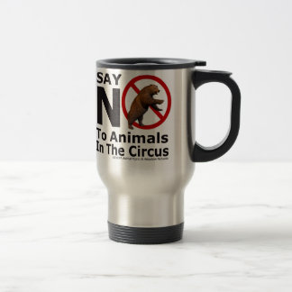 Say No to Animals In The Circus Drink Ware by NEPA 15 Oz Stainless Steel Travel Mug