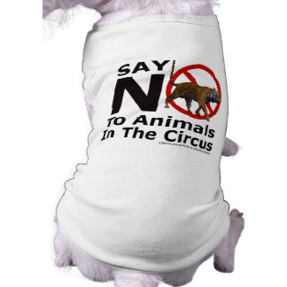 Say No To Animals in The Circus Pet Wear Shirt