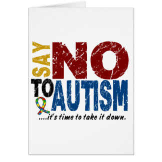 Say NO To Autism 1 Greeting Cards