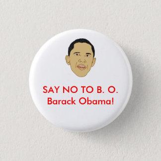 SAY NO TO B. O.Barack Obama! Pinback Button