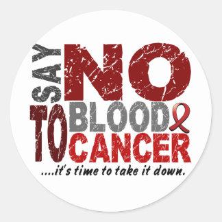 Say NO To Blood Cancer 1 Round Sticker