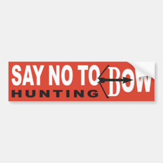 Say No To Bow Hunting Bumper Sticker
