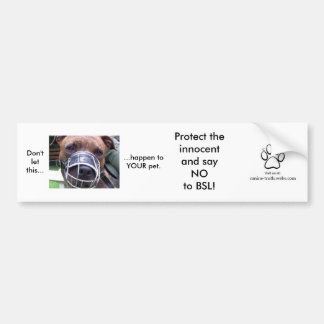 Say NO to BSL Bumper Stickers