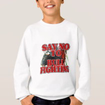 Say No To Bullfighting Sweatshirt