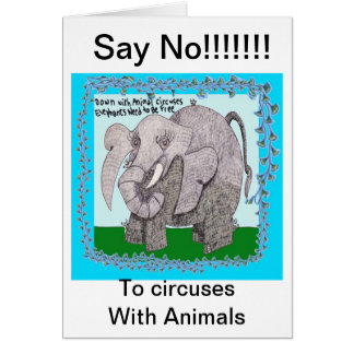 Say No!!!! To circuses With Animals Card