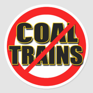 Say NO to Coal Trains in the Pacific NW Classic Round Sticker