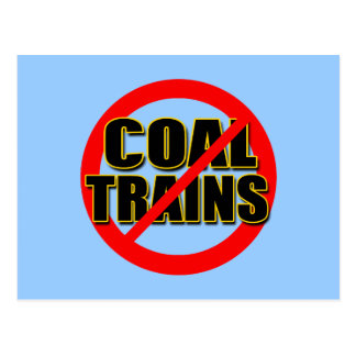 Say NO to Coal Trains in the Pacific NW Postcard