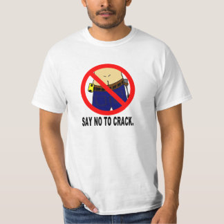 SAY NO TO CRACK T SHIRT