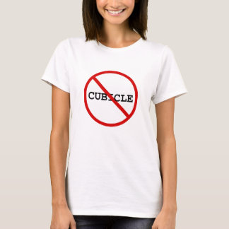 Say No to Cubicles T-Shirt