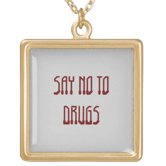 SAY NO TO DRUGS GOLD PLATED NECKLACE