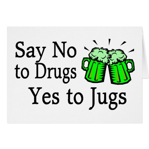 Say No To Drugs Green Beer Card
