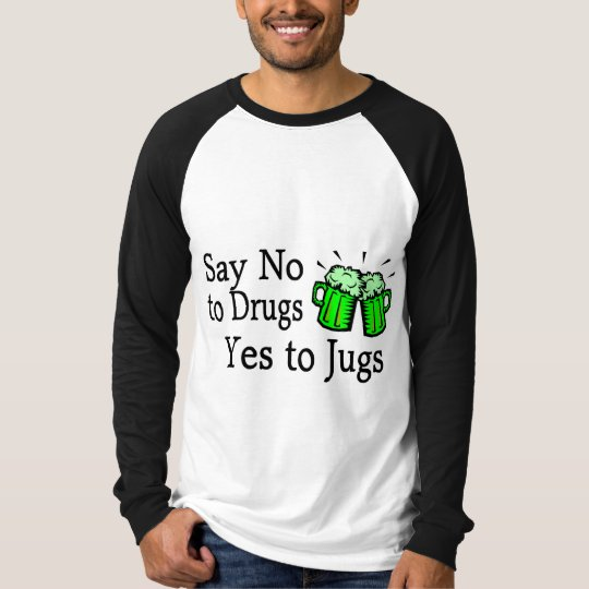 Say No To Drugs Green Beer T-Shirt
