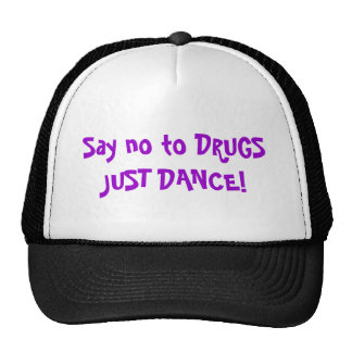 Say no to DRUGS JUST DANCE! Trucker Hat
