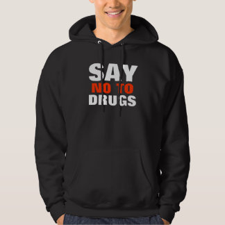 Say no to drugs | Sweat Hoody