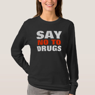 Say no to drugs | Sweat T-Shirt