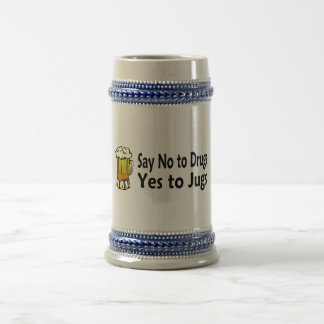 Say No To Drugs Yes To Jugs Beer Stein