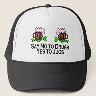 Say No To Drugs Yes To Jugs Trucker Hat