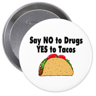 Say No To Drugs Yes To Tacos Button